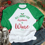 All I Want For Christmas Is Wine Christmas Raglan (Unisex)