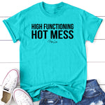 High Functioning Hot Mess Apparel