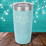 Some People Call Me Crazy Laser Etched Tumbler