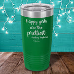 Happy Girls Are The Prettiest Laser Etched Tumbler