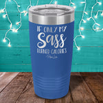If Only My Sass Burned Calories Laser Etched Tumbler