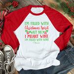 I'm Filled With Christmas Wine Christmas Raglan (Unisex)