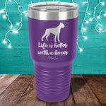 Life Is Better With A Boxer Laser Etched Tumbler