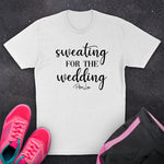 Sweating For The Wedding Fitness Apparel