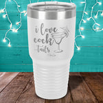 I Love Cock....tails Laser Etched Tumbler