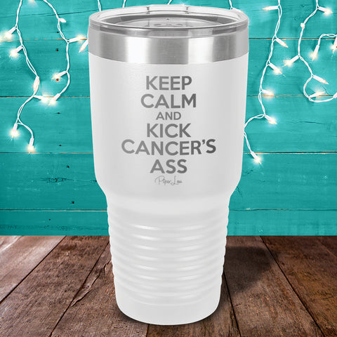 100% Donation - Keep Calm And Kick Cancer's Ass Laser Etched Tumbler