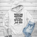 Physician Assistant Because Freakin' Awesome Isn't An Official Job Title Winter Apparel