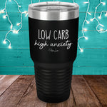 Low Carb High Anxiety Laser Etched Tumbler