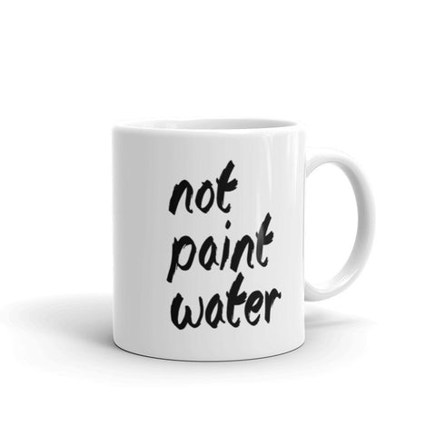 Artists Not Paint Water Mug