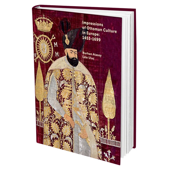 Impressions of Ottoman Culture in Europe: 1453-1699