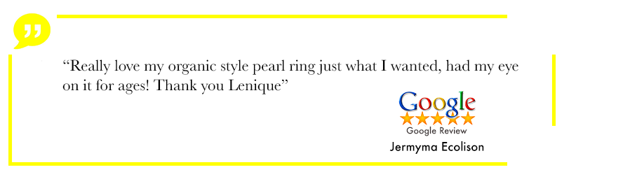 Really love my organic style pearl ring just what i wanted , had my eye on it for ages! Thank you Lenique Google review