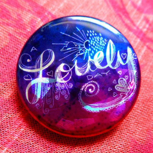 "Lovely Day - 1"" inch Sparkly Button"