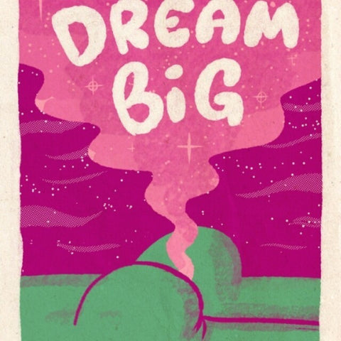 Dream Big Fart Print