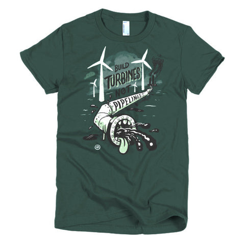 Build Turbines, Not Pipelines — Short sleeve women's t-shirt