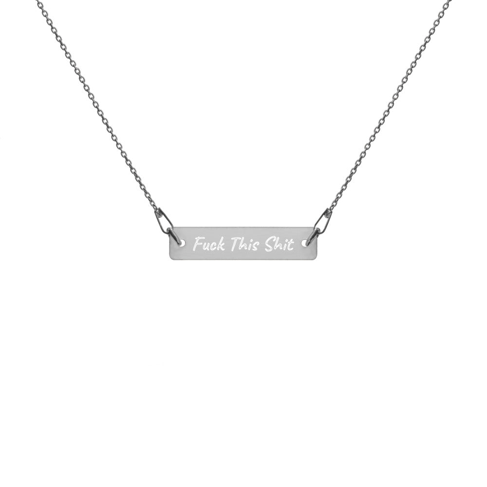 """Fuck This Shit"" - Engraved Silver Bar Chain Necklace"