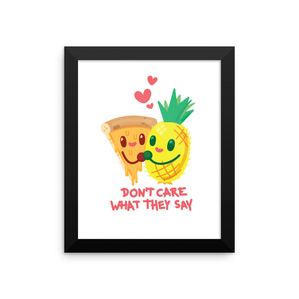"Pineapple Pizza ""Don't Care What They Say"" — Framed poster"
