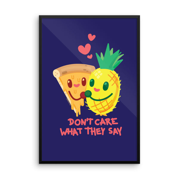 "Pineapple Pizza ""Don't Care What They Say"" — Framed poster (Navy)"