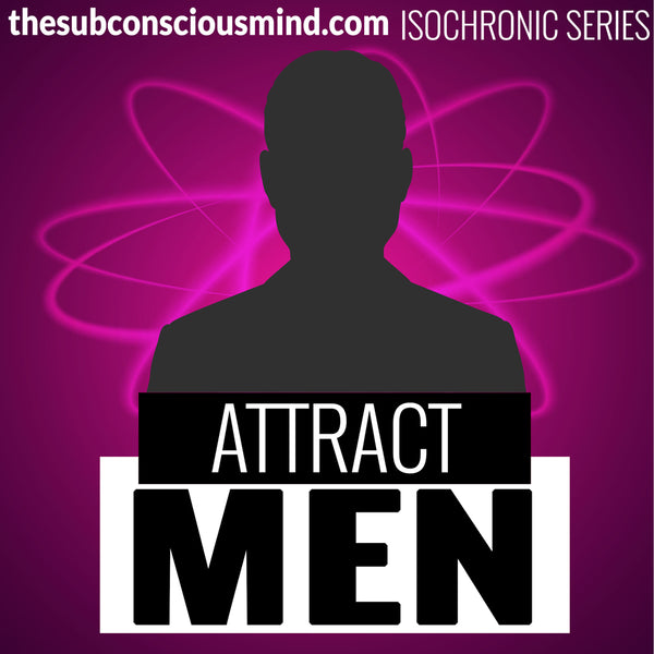 Attract Men - Isochronic