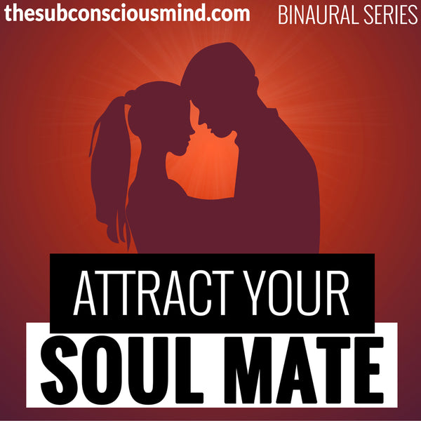 Attract Your Soul Mate - Binaural