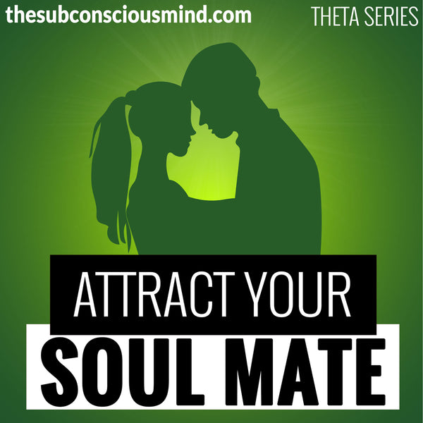 Attract Your Soul Mate - Theta