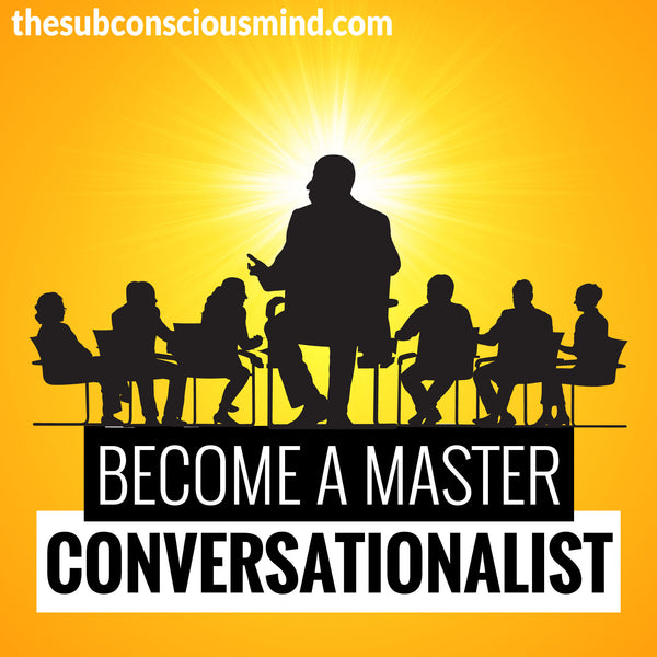 Become A Master Conversationalist