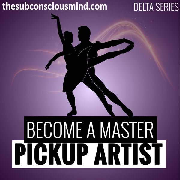 Become A Master Pickup Artist - Delta
