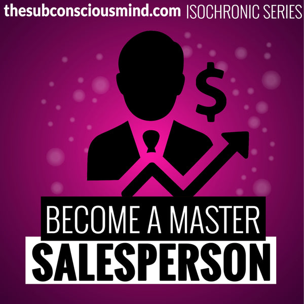 Become A Master Salesperson - Isochronic