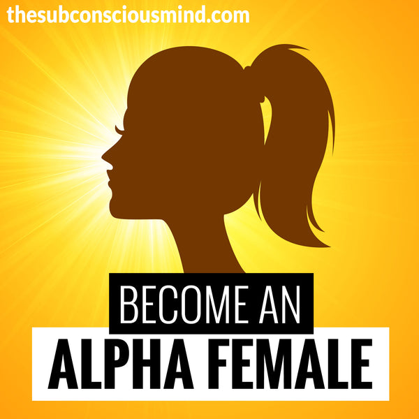 Become An Alpha Female