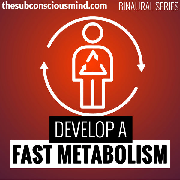 Develop A Fast Metabolism - Binaural