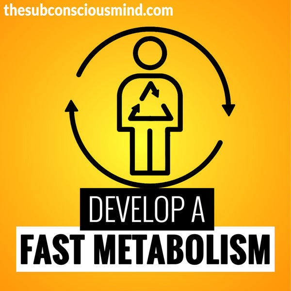 Develop A Fast Metabolism