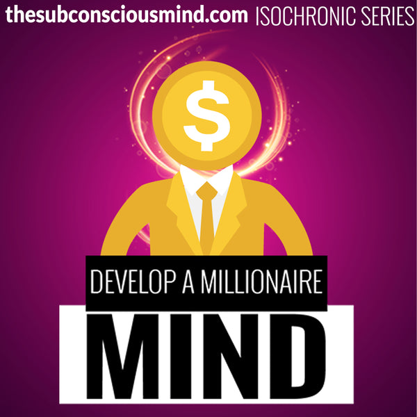 Develop A Millionaire Mind - Isochronic