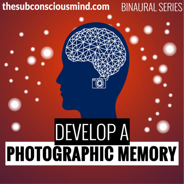 Develop A Photographic Memory - Binaural