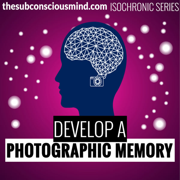 Develop A Photographic Memory - Isochronic