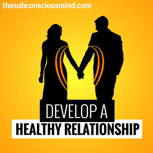 Develop A Healthy Relationship