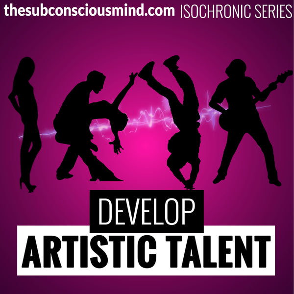 Develop Artistic Talent - Isochronic