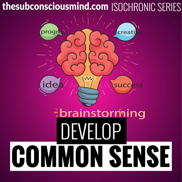 Develop Common Sense - Isochronic