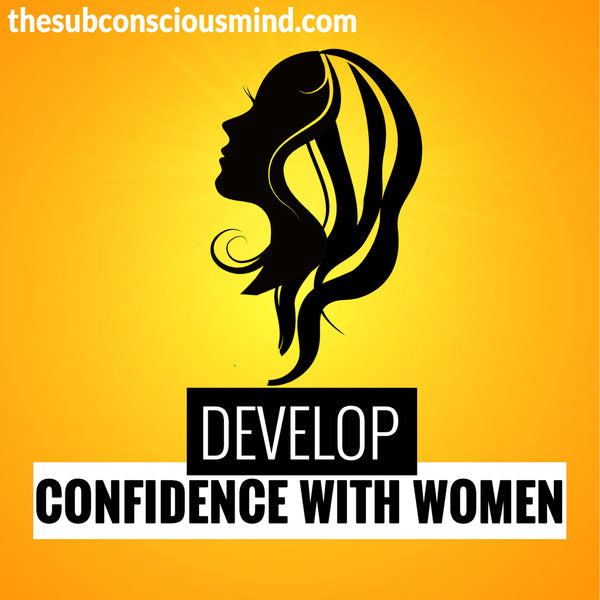 Develop Confidence With Women