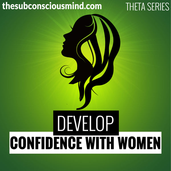 Develop Confidence With Women - Theta