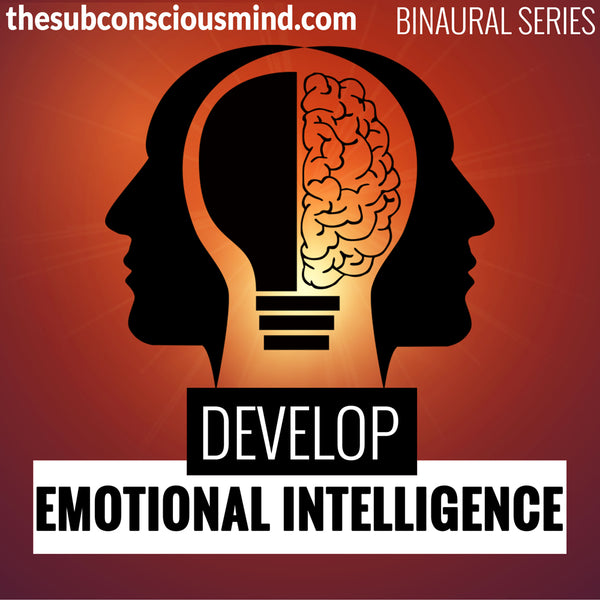 Develop Emotional Intelligence - Binaural