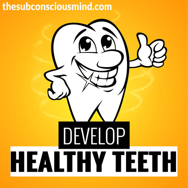 Develop Healthy Teeth