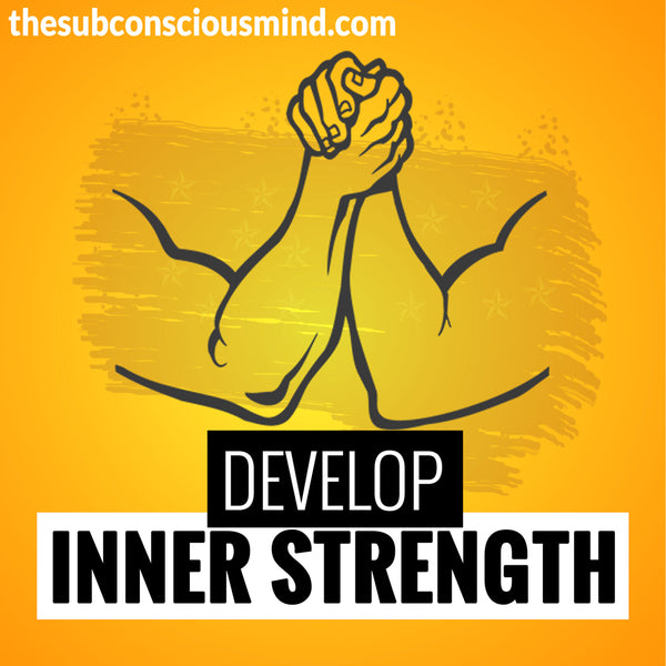 Develop Inner Strength