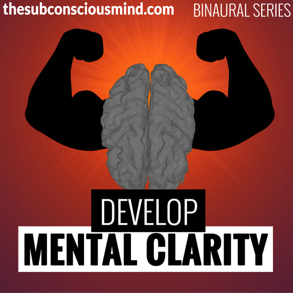 Develop Mental Clarity - Binaural