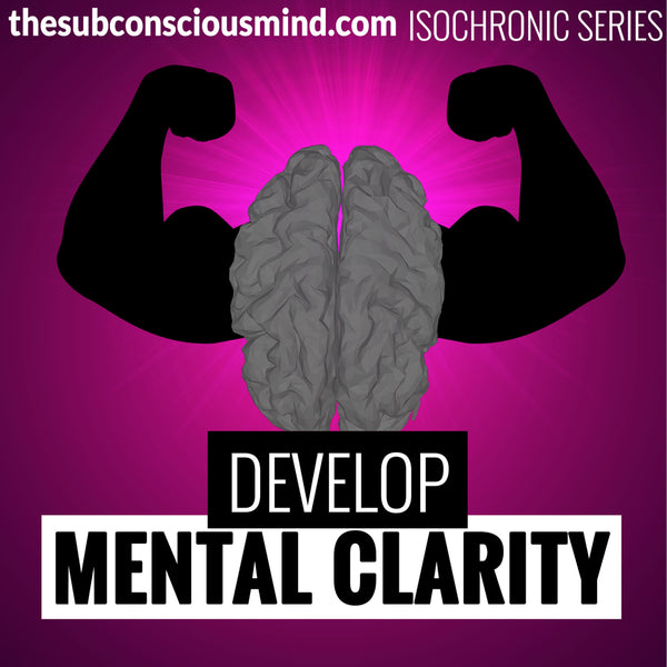 Develop Mental Clarity - Isochronic