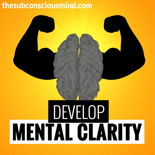Develop Mental Clarity