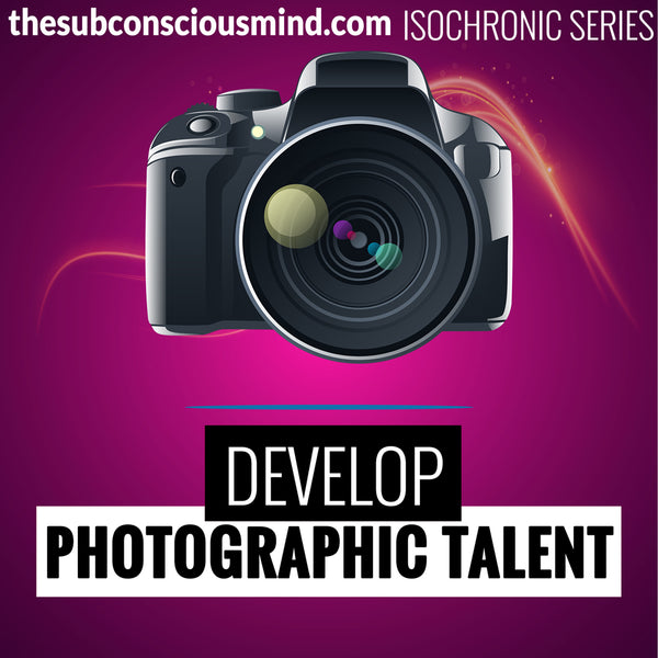 Develop Photographic Talent - Isochronic