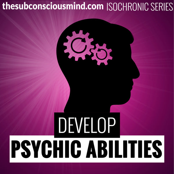 Develop Psychic Abilities - Isochronic
