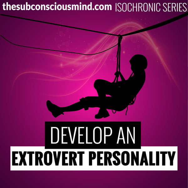Develop An Extrovert Personality - Isochronic