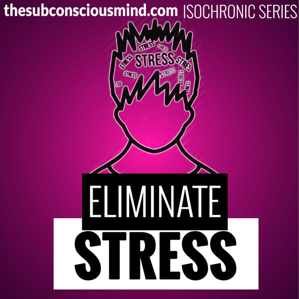 Eliminate Stress - Isochronic