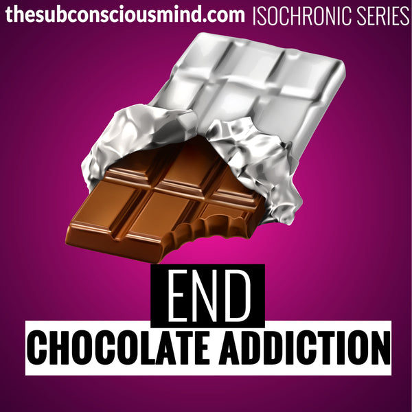 End Chocolate Addiction - Isochronic