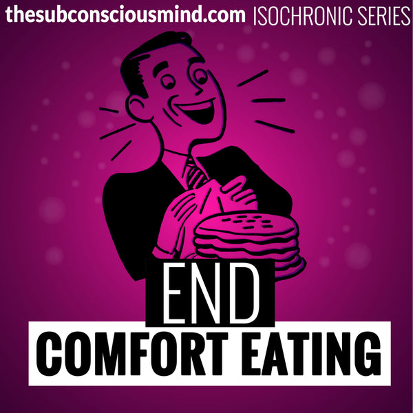 End Comfort Eating - Isochronic